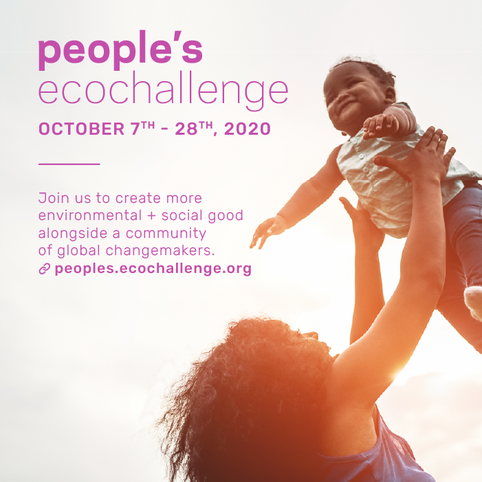 Woman holding up a smiling baby, whose arms are outstretched. They are next to text that says: People's Ecochallenge, October 7th - 28th, 2020. Join us to create more environmental and social good alongside a community of changemakers. peoples.ecochallenge.org